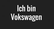 Ich bin Volkswagen